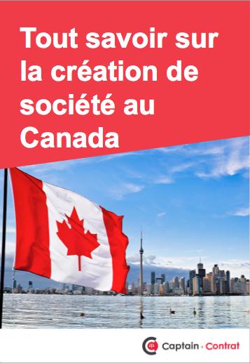 Tout savoir sur la création de société au Canada