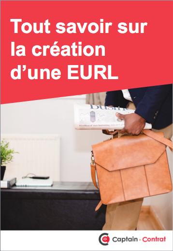Tout savoir sur la création d'une EURL