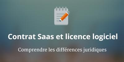 Différences entre contrat de licence logiciel et contrat SaaS